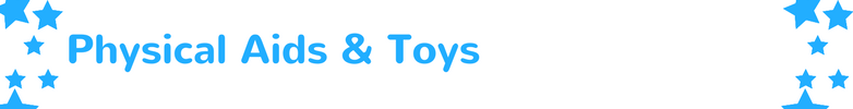 Physical Aids & Toys