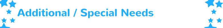 Additional Special Needs