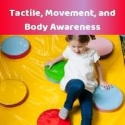 Tactile, Movement & Body Awareness