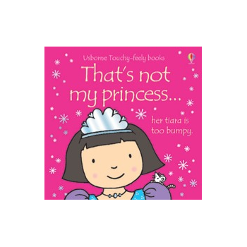 Usborne Thats not my princess book - Interactive, sensory book