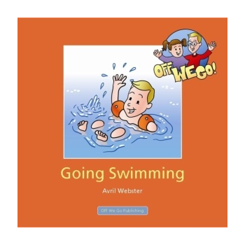 Off We Go Going Swimming - Develop the skills needed to do everyday activities