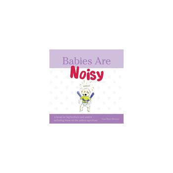 Babies Are Noisy