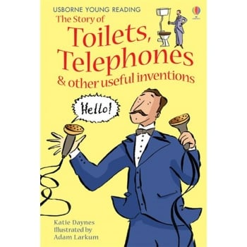 Usborne Young Reading Series One The Story of Toilets, Telephones & other useful inventions book
