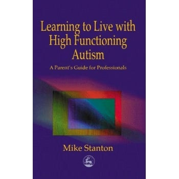Learning to Live with High Functioning Autism Book