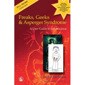 Freaks, Geeks & Asperger Syndrome Book - A Guide to Adolesence
