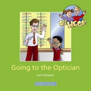 Off We Go Going to the Optician Book
