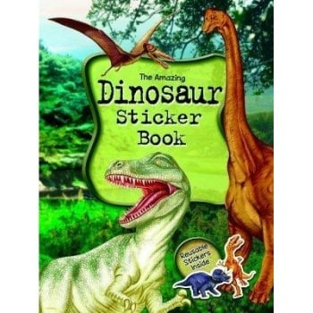 The Amazing Dinosaur Sticker Book