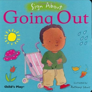 Childs Play Sign About Going Out (Board Book) - Everyday Signing Activities