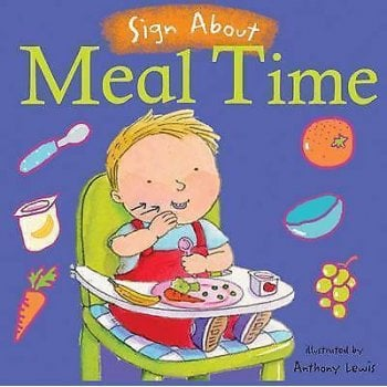 Childs Play Sign About Meal Time (Board Book) - Everyday Signing Activities