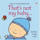 Thats Not My Baby (Boy) Book - Interactive, sensory book