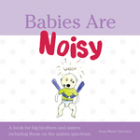 Babies Are Noisy