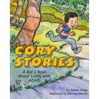Cory Stories-A Kids Book About Living With ADHD Book