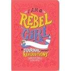 I Am a Rebel Girl - A journal to start revolutions