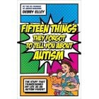 Fifteen Things They Forgot to Tell You About Autism Book