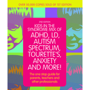 Kids in the Syndrome Mix of ADHD, LD, Autism Spectrum, Tourettes, Anxiety, and More! Book