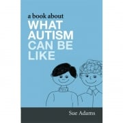 A Book About What Autism Can Be Like Book
