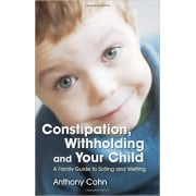Constipation, Withholding and Your Child Book