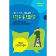 Can I Tell You About Self Harm? Book