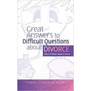 Great Answers to Difficult Questions about Divorce Book
