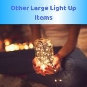 Other Large Light Up Items