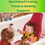 Specilaised Seating, Prams & Walking Supports