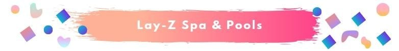 Lay-Z Spas & Pools