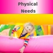 Physical Needs