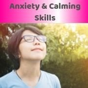 Anxiety & Calming Skills