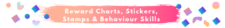 Reward Charts, Stickers, Stamps & Behaviour Skills