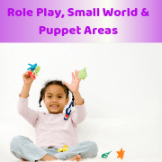 Role Play, Small World & Puppet Areas