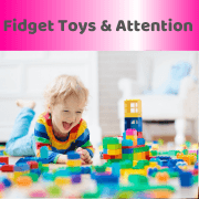 Fidget Toys & Attention