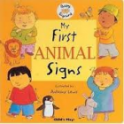 My First Animal Signs (Board Book) Childrens signing book