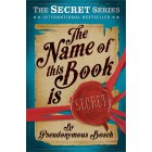 Fiction Age 10+ The Name of This Book is SECRET