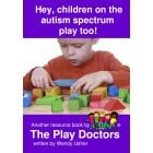 Hey, children on the autism spectrum play too Book!*