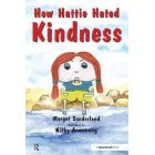 How Hattie Hated Kindness - A book for children locked in Rage