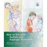 How to Live with Autism and Asperger Syndrome Book