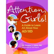 Attention, Girls!- A Guide to Learn All about Your ADHD Book