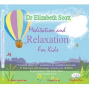 Meditation and Relaxation CD for Kids by Dr Elizabeth Scott