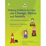 Helping Children to Cope with Change, Stress and Anxiety Book