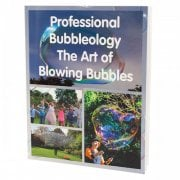 Professional Bubbleology - The Art of Blowing Bubbles Book
