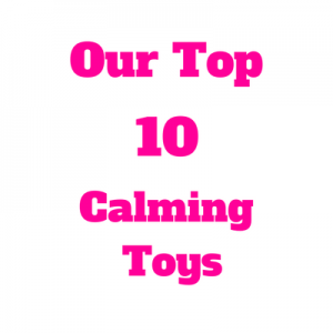 Our Top 10 Calming Toys